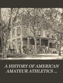 A HISTORY OF AMERICAN AMATEUR ATHLETICS AND AQUATICS