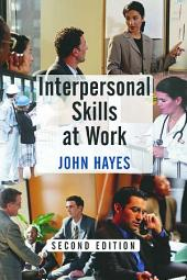 Interpersonal Skills at Work: Edition 2