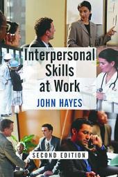 Interpersonal Skills at Work: Edition 2