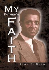 My Father's Faith: Essays for the 20th and 21st Century and Beyond
