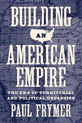 Building an American Empire PDF