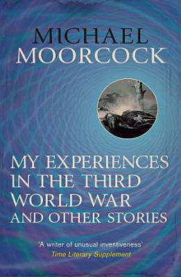 My Experiences in the Third World War and Other Stories PDF
