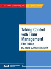 Taking Control With Time Management: EBook Edition, Edition 5