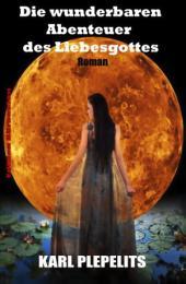 Die wunderbaren Abenteuer des Liebesgottes: Cassiopeiapress Literatur/ Edition Bärenklau