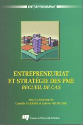 Entrepreneuriat et Stratégie des Pme: Recueil de Cas