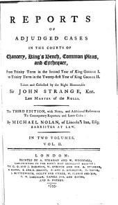 Reports of Adjudged Cases in the Courts of Chancery, King's Bench, Common Pleas, and Exchequer: From Trinity Term in the Second Year of King George I. to Trinity Term in the Twenty-first Year of King George II. [1716-1747], Volume 2