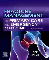 Fracture Management for Primary Care and Emergency Medicine E Book PDF