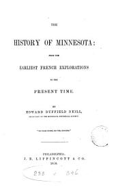 The history of Minnesota: from the earliest French explorations to the present time