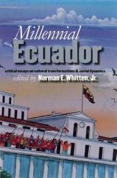 Millennial Ecuador: Critical Essays Cultural Transformations