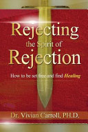 Rejecting the Spirit of Rejection Book