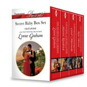 Secret Baby Box Set: The Secrets She Carried\A Scandal, a Secret, a Baby\A Shameful Consequence\Count Toussaint's Baby