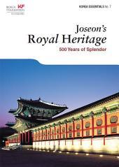 Joseon's Royal Heritage: 500 Years of Splendor