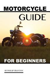 Motorcycle Guide: For Beginners
