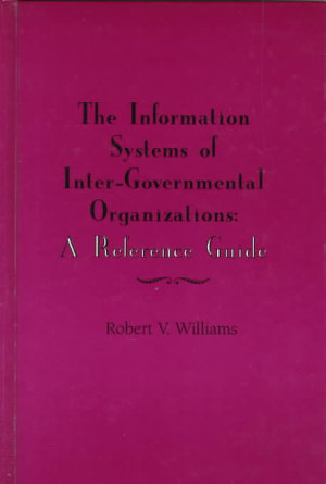 The Information Systems of International Inter governmental Organizations PDF