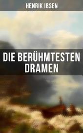 Die berühmtesten Dramen von Henrik Ibsen: Der Volksfeind + Peer Gynt + Hedda Gabler + Die Wildente + Ein Puppenheim + Gespenster + Stützen der Gesellschaft + Die Frau vom Meer + Wenn wir Toten erwachen