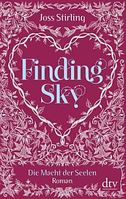 Finding Sky Die Macht der Seelen 1 PDF