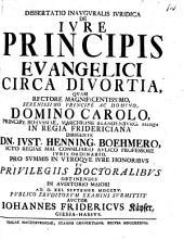 Dissertatio inauguralis iuridca de iure principis evangelici circa divortia
