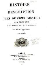 Histoire et description des voies de communication aux États Unis et des travaux d'art qui en dépendent: Volumes1à2