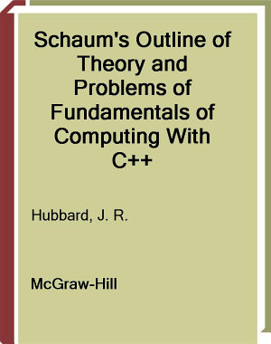 Schaum s Outline of Fundamentals of Computing with C