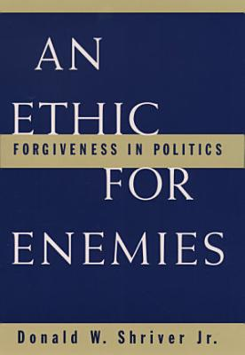 An Ethic for Enemies