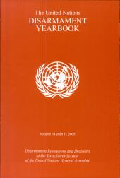 The United Nations Disarmament Yearbook: Disarmament Resolutions and Decisions of the Sixty-fourth Session of the United Nations General Assembly, Volume 34