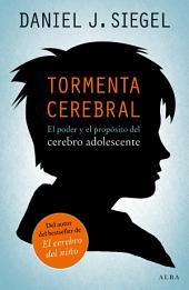 Tormenta cerebral: El poder y el propósito del cerebro adolescente