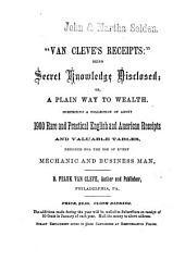 """Van Cleve's Receipts:"": Being Secret Knowledge Disclosed; Or, A Plain Way to Wealth"