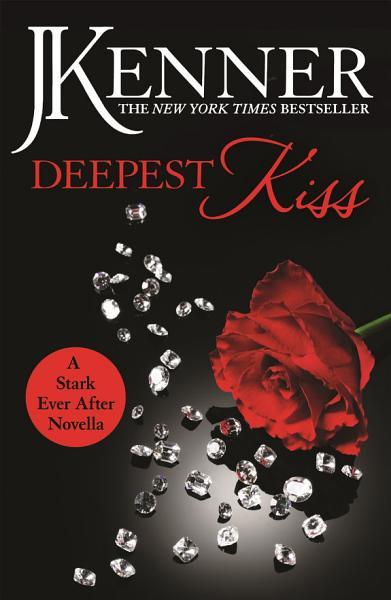 Deepest Kiss  A Stark Ever After Novella