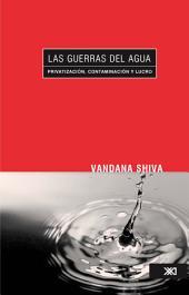 Las guerras del agua: privatización, contaminación y lucro