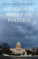 Religion In American Politics Book PDF
