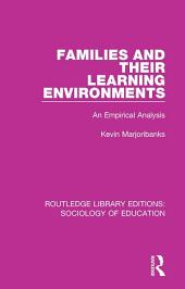 Families and their Learning Environments: An Empirical Analysis