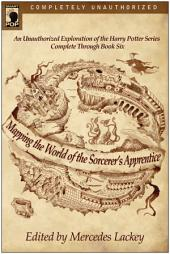 Mapping the World of the Sorcerer's Apprentice: An Unauthorized Exploration of the Harry Potter Series