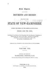 Documents and Records Relating to the State of New-Hampshire: During the Period of the American Revolution, from 1776 to 1783 ; Including the Constitution of New-Hampshire, 1776 ; New-Hampshire Declaration for Independence ; the Association Test, with Names of Signers &c. ; Declaration of American Independence, July 4, 1776 ; the Articles of Confederation, 1778