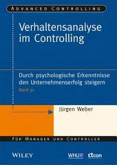 Verhaltensanalyse im Controlling: Durch psychologische Erkenntnisse den Unternehmenserfolg steigern