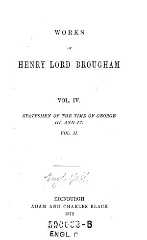 Statesmen of the Time of George III  and IV     Vol  II