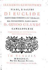 Elementi geometrici piani, e solidi di Euclide