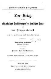 Deutsch-französischer krieg 1870/71: Der krieg an den rückwärtigen verbindungen der deutschen heere und der etappendienst nach den feldakten und privatberichten bearbeitet, Bände 1-2