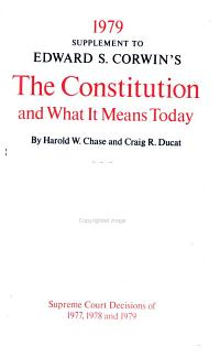 Supplement to Edward S  Corwin s The Constitution and what it Means Today