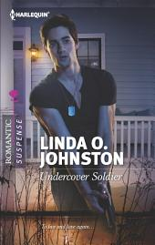 Undercover Soldier: A Military Romantic Suspense Novel