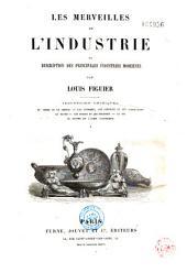 Les merveilles de l'industrie ou Description des principales industries modernes