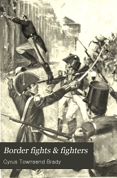 Border fights & fighters: stories of the pioneers between the Alleghenies and the Mississippi and in the Texan republic