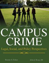 CAMPUS CRIME: Legal, Social, and Policy Perspectives. (3rd Ed.)
