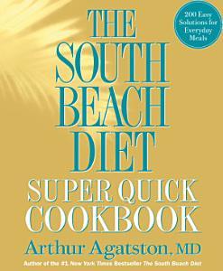 The South Beach Diet Super Quick Cookbook Book