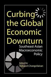 Curbing the Global Economic Downturn: Southeast Asian Macroeconomic Policy