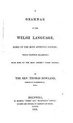 A Grammar of the Welsh Language, Based on the Most Approved Systems