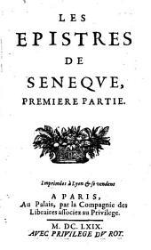 Les oeuvres: ¬Les Epistres De Seneqve, Premiere Partie, Volume2