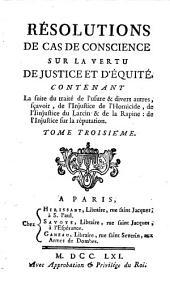 Résolutions de cas de conscience, sur la vertu de justice et d'équité: Volume3