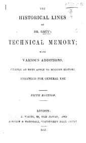 The historical lines of ... G.'s Technical Memory; with ... additions, chiefly as they apply to modern history