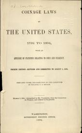 Coinage Laws of the United States, 1792 to 1894, with an Appendix of Statistics Relating to Coins and Currency