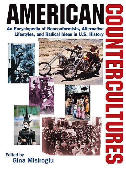 American Countercultures  An Encyclopedia of Nonconformists  Alternative Lifestyles  and Radical Ideas in U S  History PDF